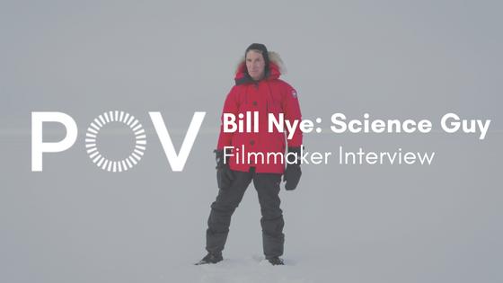 POV Bill Nye Filmmaker Interview