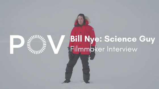 POV Bill Nye Filmmaker Interview