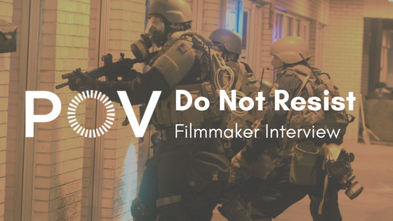 POV Do Not Resist Filmmaker Interview