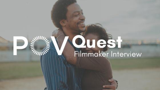 POV Quest Filmmaker Interview