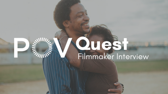 POV Quest Filmmaker Interview